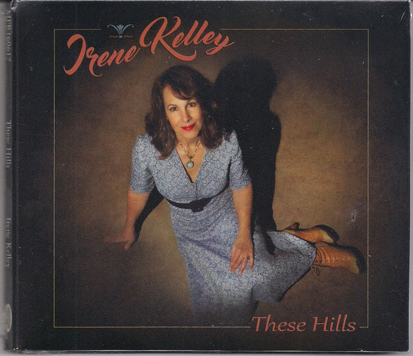 IRENE KELLEY  'These Hills' MFR-160617-CD