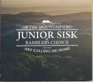 JUNIOR SISK & RAMBLERS CHOICE 'The Mountains Are Calling Me Home' MFR-170324-CD