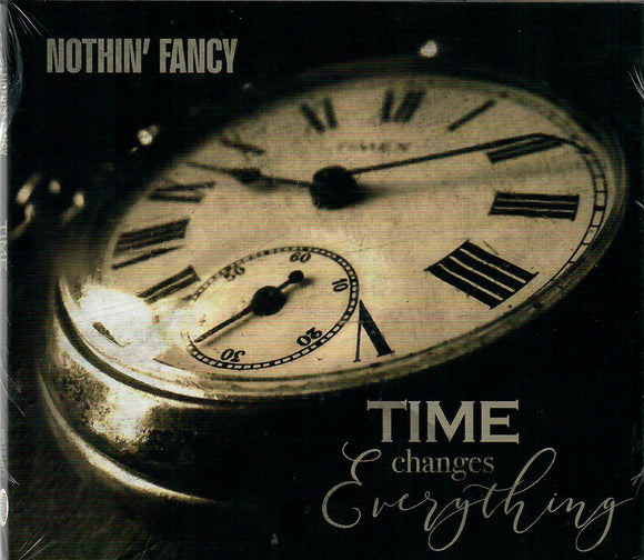 NOTHIN' FANCY 'Time Changes Everything'