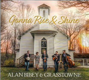 ALAN BIBEY AND GRASSTOWNE 'Gonna Rise and Shine'  MGM-190524-CD