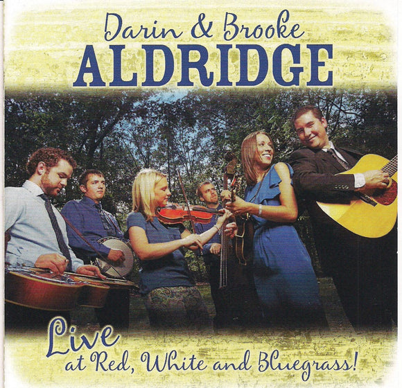 DARIN & BROOKE ALDRIDGE 'Live at Red, White and Bluegrass!'