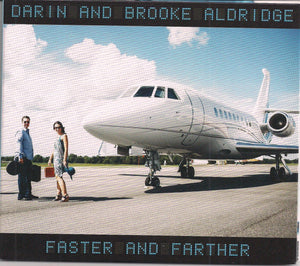 DARIN AND BROOKE ALDRIDGE 'Faster and Farther' MH-1664-CD