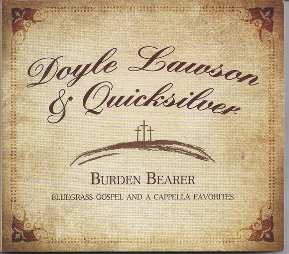 DOYLE LAWSON & QUICKSILVER 'Burden Bearer' MH-1669-CD