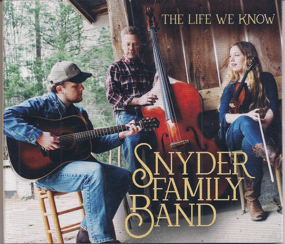 SNYDER FAMILY BAND 'The Life We Know'