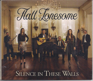 FLATT LONESOME 'Silence In These Walls'