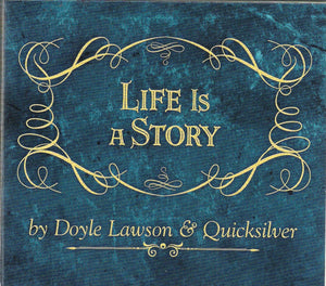 DOYLE LAWSON & QUICKSILVER 'Life Is A Story'