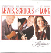 LITTLE ROY LEWIS, EARL SCRUGGS & LIZZY LONG 'Lifetimes'