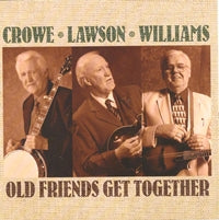 CROWE, LAWSON & WILLIAMS 'Old Friends Get Together' MH-1292-CD