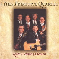 PRIMITIVE QUARTET 'Love Came Down'