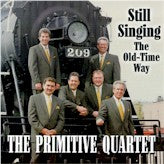 PRIMITIVE QUARTET 'Still Singing The Old Time Way'