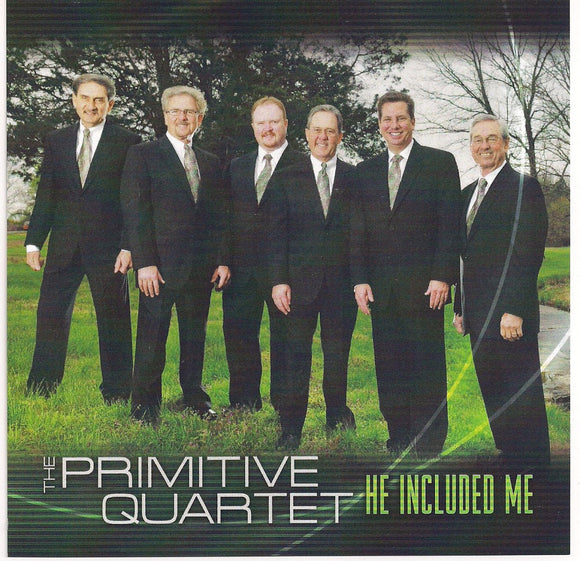 PRIMITIVE QUARTET 'He Included Me'