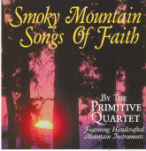 PRIMITIVE QUARTET 'Smoky Mountain Songs Of Faith'