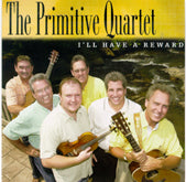 PRIMITIVE QUARTET 'I'll Have A Reward'