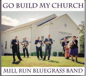 MILL RUN BLUEGRASS BAND 'Go Build My Church'