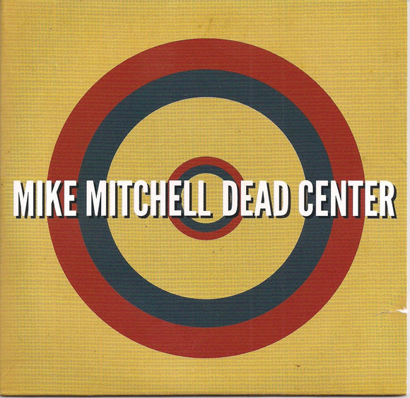 MIKE MITCHELL 'Dead Center'