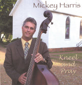 MICKEY HARRIS 'Kneel And Pray' MJH-0003-CD