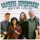 ORPHEUS SUPERTONES 'Bound To Have A Little Fun'