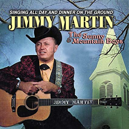 JIMMY MARTIN & THE SUNNY MOUNTAIN BOYS 'Singing All Day and Dinner on the Ground'       MME-70054-CD