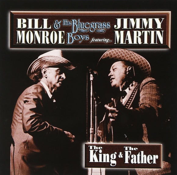 BILL MONROE & THE BLUEGRASS BOYS featuring JIMMY MARTIN  'The King & The Father'   MME-70048-CD