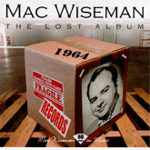 MAC WISEMAN 'The Lost Album'