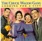 CHUCK WAGON GANG 'Looking For A City'
