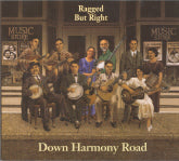 RAGGED BUT RIGHT 'Down Harmony Road'