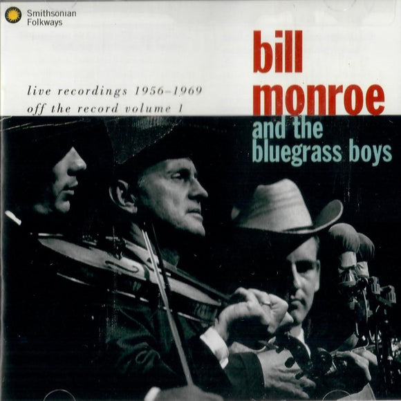 BILL MONROE AND THE BLUEGRASS BOYS 'live recordings 1956-1969 off the record volume 1' SF-40063