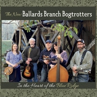 NEW BALLARDS BRANCH BOGTROTTERS 'In the Heart of the Blue Ridge'       NBBB-2017-CD