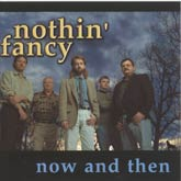 "NOTHIN'  FANCY ""Now And Then"""