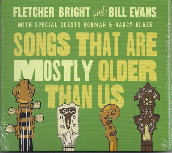 FLETCHER BRIGHT AND BILL EVANS with Special Guests - Norman & Nancy Blake  'Songs That Are Mostly Older Than Us'