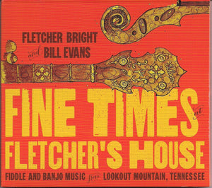 FLETCHER BRIGHT AND BILL EVANS 'Fine Times at Fletcher's House'