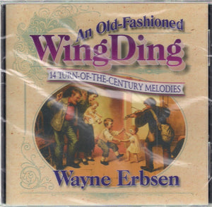 WAYNE ERBSEN 'An Old Fashioned Wing Ding'