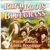 WAYNE ERBSEN & LAURA BOOSINGER 'Rural Roots Of Bluegrass'