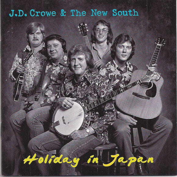 J. D. CROWE AND THE NEW SOUTH 'Holiday in Japan'