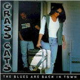 GRASS CATS 'The Blues Are Back In Town'