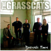 GRASS CATS 'Desperate Times'