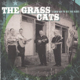 GRASS CATS 'A Good Way To Get The Blues'