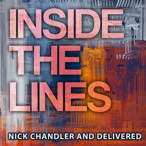 NICK CHANDLER AND DELIVERED 'Inside the Lines' HID-576-CD