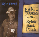 KYLE CREED 'Banjo Lessons On Kyle's Back Porch'