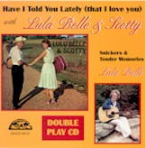 LULA BELLE & SCOTTY 'Have I Told You Lately/Snickers & Tender Memories'