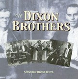 DIXON BROTHERS 'Spinning Room Blues'