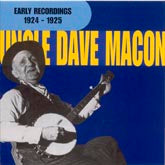 "UNCLE DAVE MACON ""Early Recordings 1924-1925"""