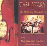 CARL STORY AND THE RAMBLING MOUNTAINEERS WITH THE BREWSTER BROTHERS 'Unissued Recordings'