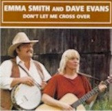 EMMA SMITH & DAVE EVANS 'Don't Let Me Cross Over' OH-3001-CD