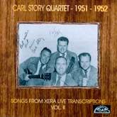 CARL STORY QUARTET 'Songs From Xera Live Transcriptions Vol. 2' (1951-1952)