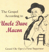 UNCLE DAVE MACON 'The Gospel According To Uncle Dave Macon'