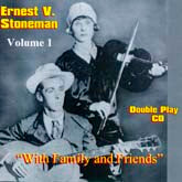 ERNEST STONEMAN 'With Family & Friends, Vol. 1'