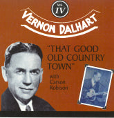 VERNON DALHART with CARSON ROBISON 'That Good Old Country Town'