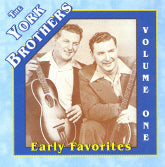 THE YORK BROTHERS 'Early Favorites Volume One'
