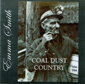 EMMA SMITH 'Coal Dust Country'